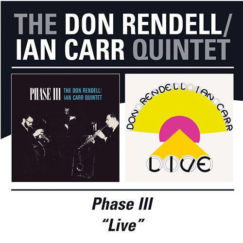 Rendell Carr Quintet - Phase III (EMI Columbia, 1968 & Live, Reissued on CD by BGO Records and on vinyl by Jazzman Records, 2018)