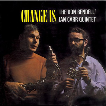 Rendell Carr Quintet - Change Is (EMI Columbia, 1969 and reissued on CD by BGO Records and on vinyl by Jazzman Records, 2018)