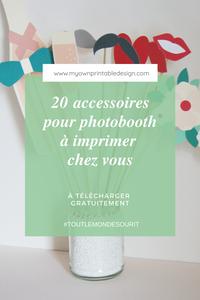 20 accessoires pour photobooth à imprimer chez vous, à télécharger gratuitement