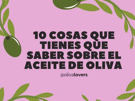 10 cosas que tienes que saber sobre el aceite de oliva