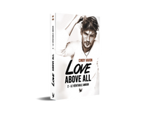 Love Above All - T2 : Le véritable amour