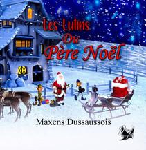 Les lutins du Père Noël - Maxens Dussaussois