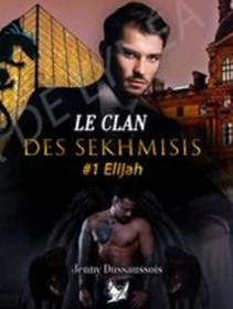 Le clan des Sekhmisis #1 Elijah  - Jenny Dussaussois