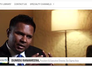 Dumidu Ranaweera - Executive Director of Six Sigma Management Institute Asia speaks to ASQ TV on Lea