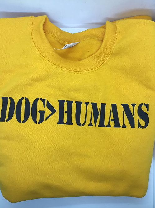 Dog>Humans Adult Sweatshirt