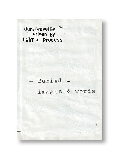Buried - Images and Words by Dan Staveley