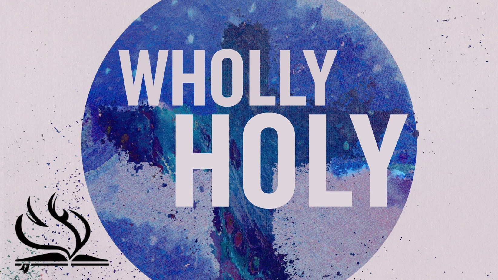 Wholly Holy Week 1