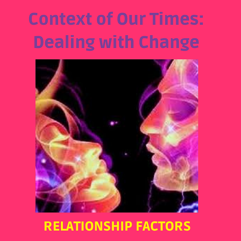 The Context of Our Times: Dealing with Change – Relationship Factors