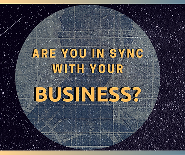 are you in sync with your business.png