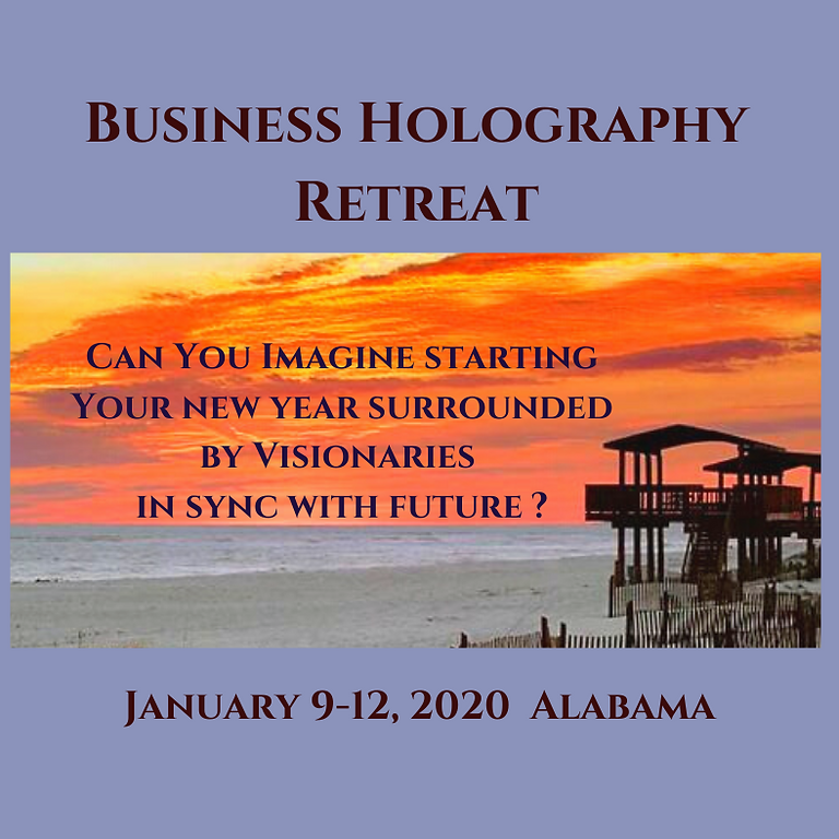 Business Holography Retreat -January 9-12, 2020