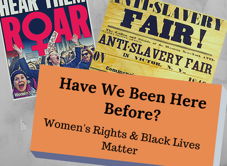 Have We Been Here Before? Women's Rights & Black Lives Matter