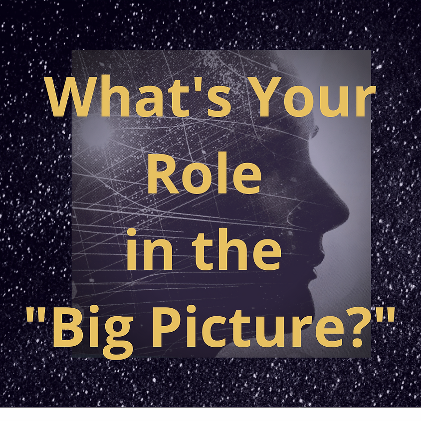 What's Your Role in the Big Picture?
