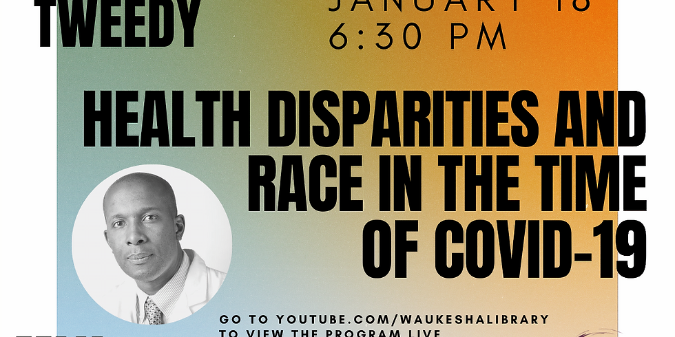 Health Disparities & Race in the Time of Covid-19