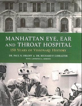 Manhattan Eye, Ear & Throat Hospital....150 Years of Visionary History