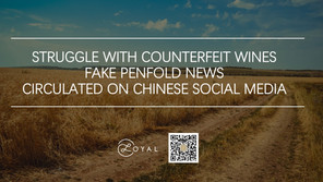 STRUGGLE WITH COUNTERFEIT WINES: 'FAKE PENFOLDS' NEWS CIRCULATED ON CHINESE SOCIAL MEDIA