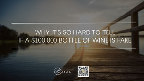 Why It's So Hard to Tell If a $100,000 Bottle of Wine Is Fake