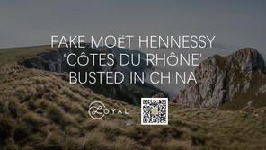 "FAKE MOËT HENNESSY ""CÔTES DU RHÔNE"" BUSTED IN CHINA"