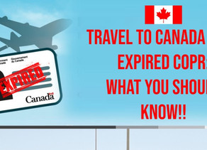 Travel to Canada with Expired CoPR | What you Should Know !!