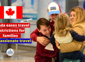 Canada eases Travel Restrictions for Families !! (Compassionate Travel) - Update Oct 2020