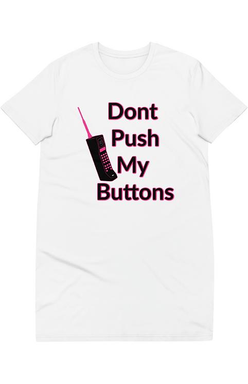 Don't Push My Buttons T-Shirt Dress