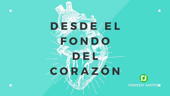 """CAMPAÑA DE ACOMPAÑAMIENTO EN CASA """"DESDE EL FONDO DEL CORAZÓN"""""""