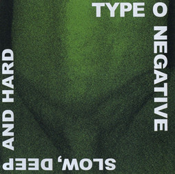 """Type O Negative's """"Slow, Deep and Hard"""" 30th anniversary release"""