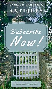 Subcribe Now English Garden & Antiques