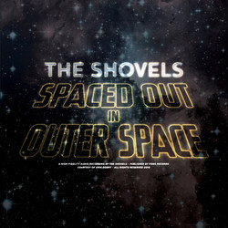 The Shovels - Spaced out in outer space