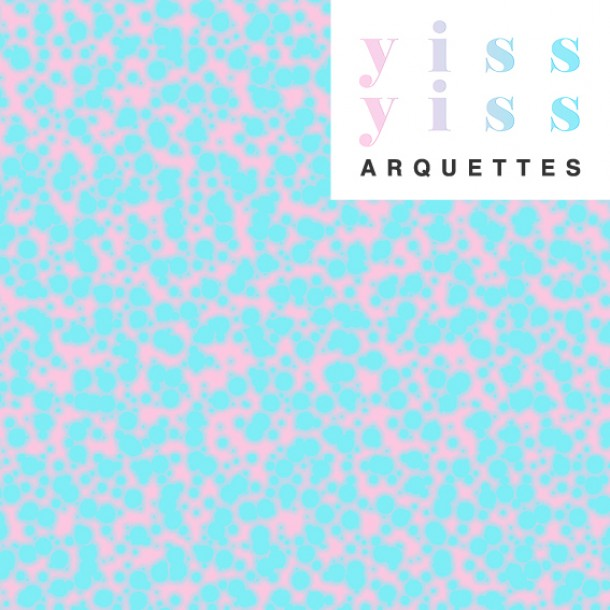Arquettes - Yiss Yiss
