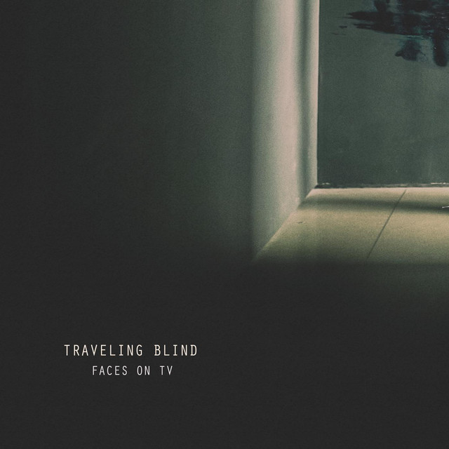 Faces On Tv - Travelling Blind