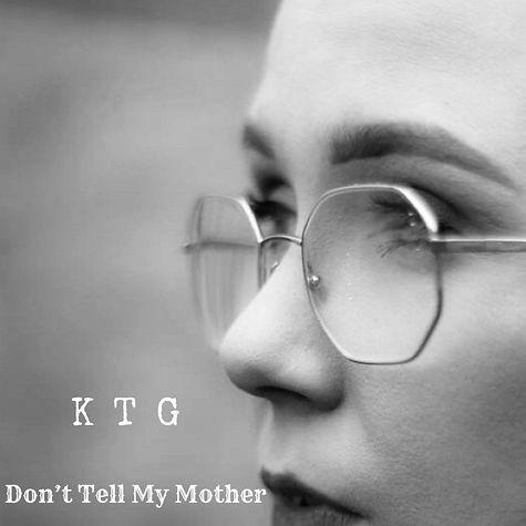 KTG DOn't Tell My Mother cover.jpg