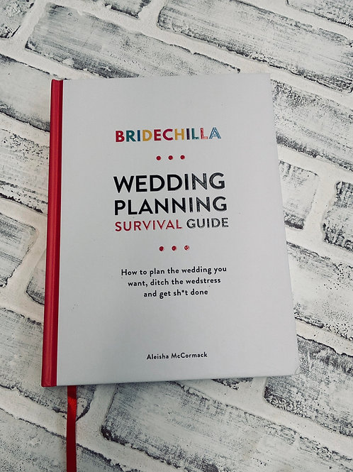 Bridechilla Wedding Planning Survival Guide
