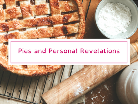 Pies and Personal Revelations