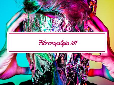 Fibromyalgia 101