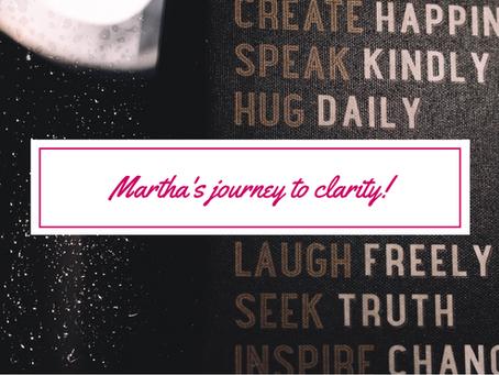 Martha's journey to clarity