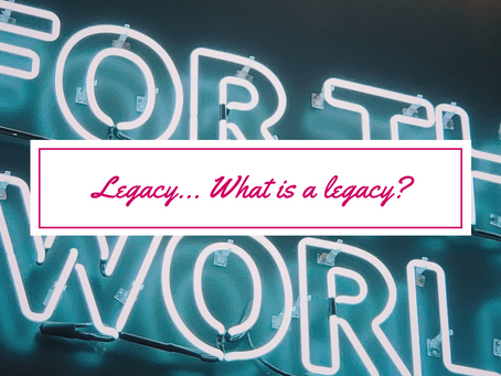 Legacy... What is a legacy?