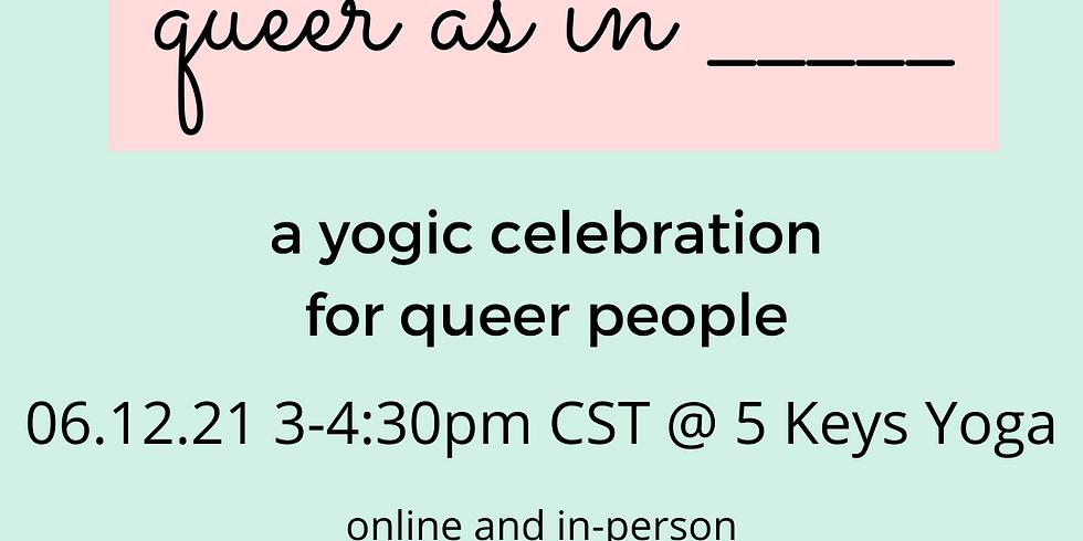 Queer As In _____ at Five Keys Yoga