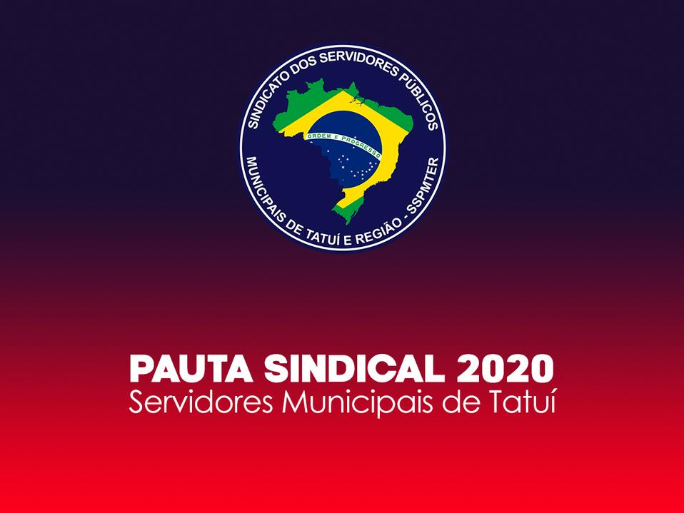 PAUTA SINDICAL DE 2020 PARA OS SERVIDORES MUNICIPAIS DE TATUÍ