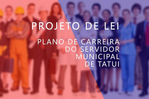 Projeto de lei do plano de carreira do Servidor Municipal de Tatuí