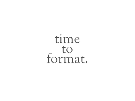 time to format.