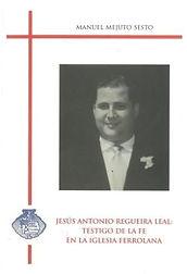 Ferrol. Fe. Jesús Antonio Regueira Leal. Diócesis de Mondoñedo-Ferrol. Religión. Biografías
