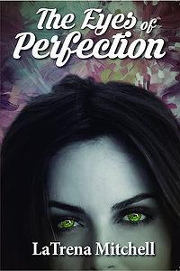Eyes of Perfection, The - Latrena Mitche