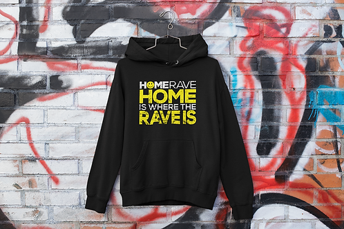 Home is Where the Rave is Hoodie