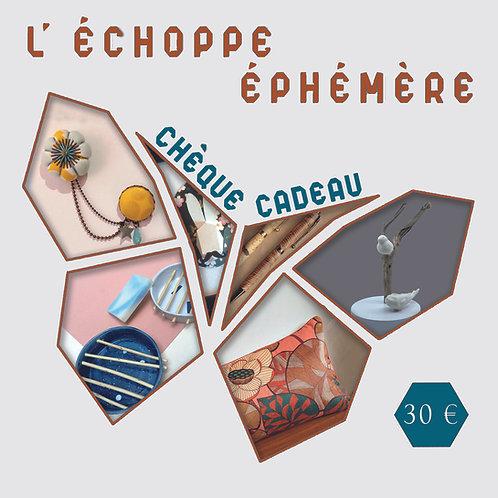 Chèque Cadeau Echoppe Ephémère 30