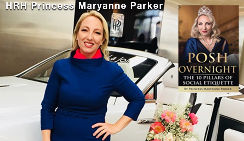 "HRH Princess Maryanne Parker, Author of ""Posh Overnight"""