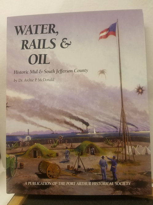 Water, Rails, and Oil:  Historic Mid and South Jefferson County