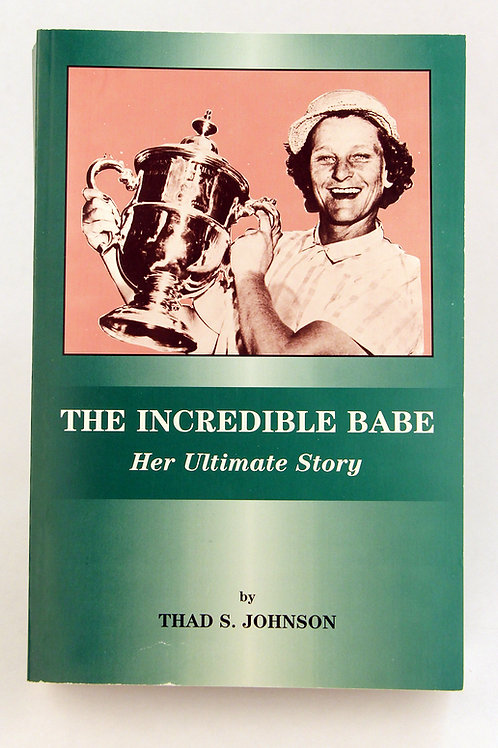 The Incredible Babe: Her Ultimate Story