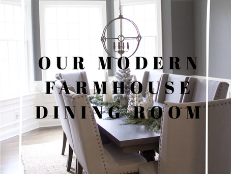 Our Modern Farmhouse Dining Room