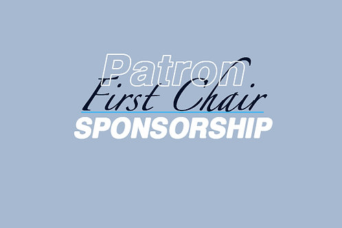 Patron Corporate Sponsor-FIRST CHAIR