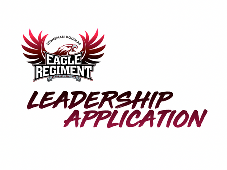 ARE YOU READY TO LEAD NEXT YEARS EAGLE REGIMENT?